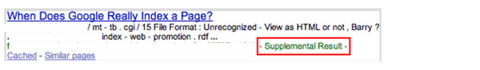 Google used to highlight results that came from the 'supplemental index'.